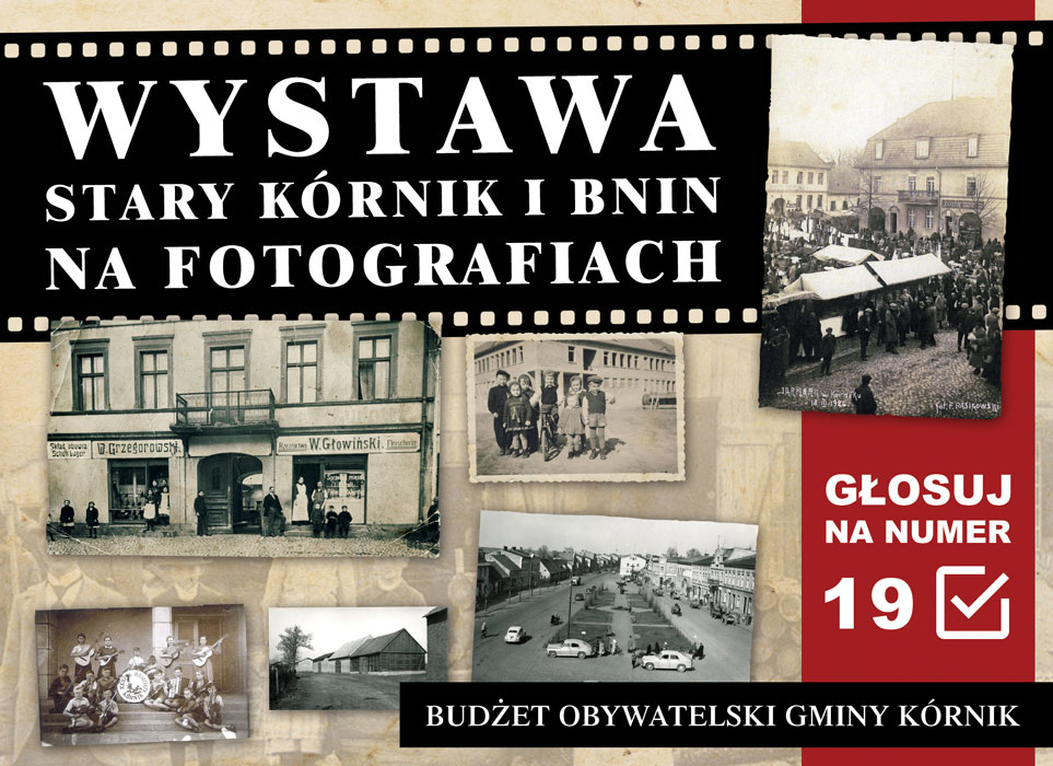 "Wystawa ""Stary Kórnik i Bnin na fotografiach"""